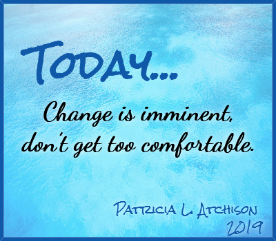 Today I Am Quote from Patricia L. Atchison