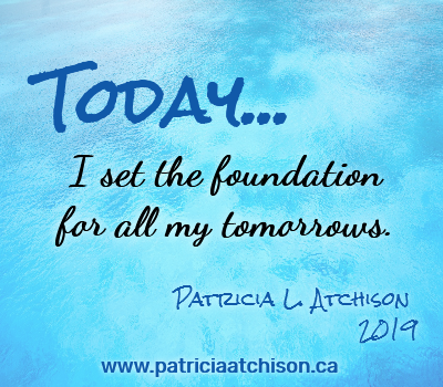 Patricia L. Atchison Today I Am quote